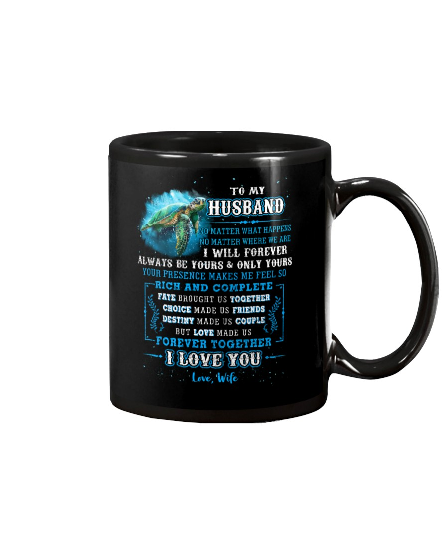 To My Husband  No Matter What Happens Turtle Mug