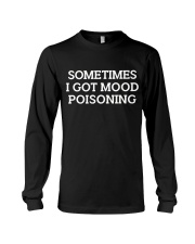 Mood Poisoning Funny  Long Sleeve Tee thumbnail