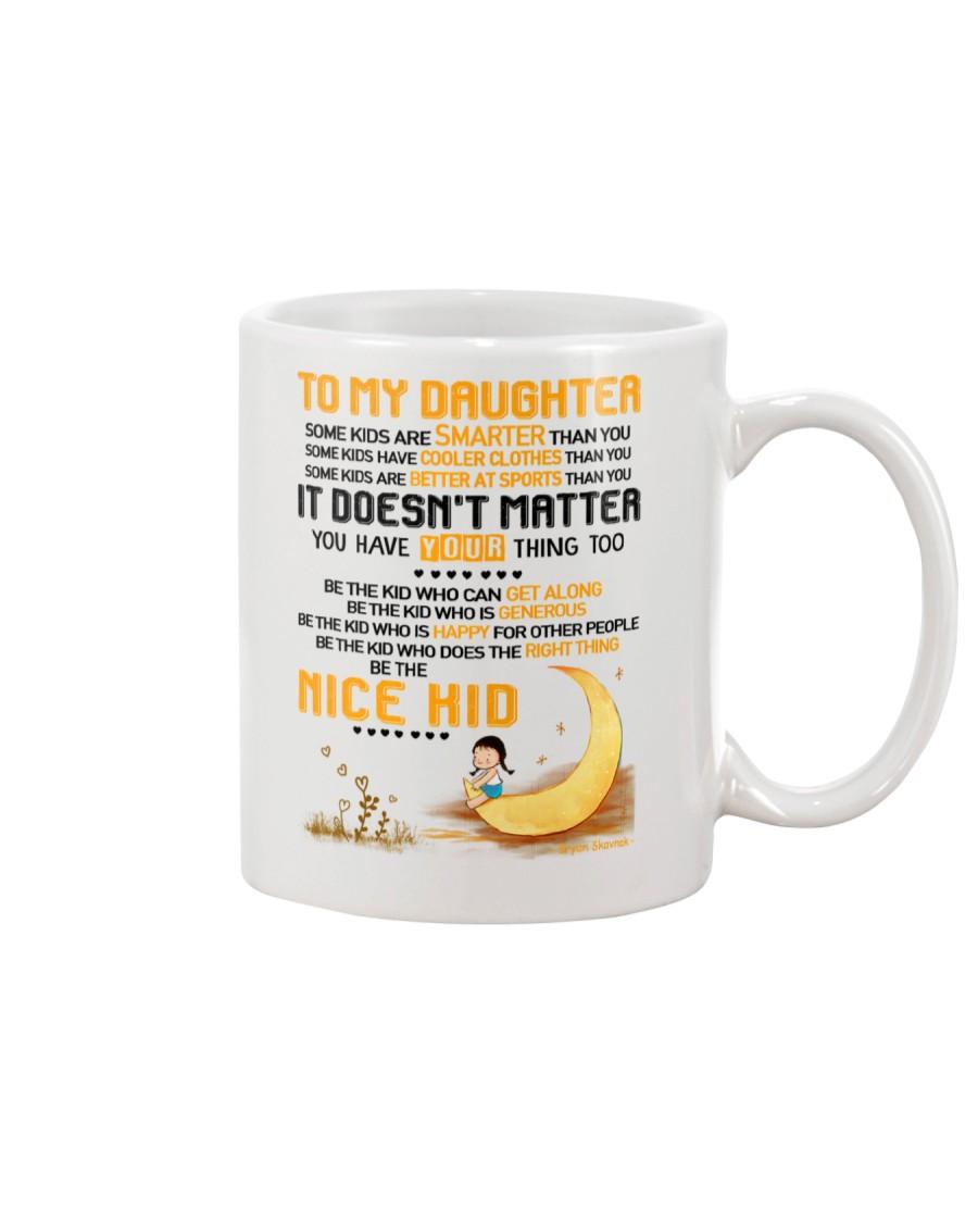 Be The Nice Kid Daughter  Mug