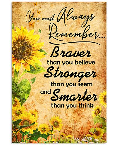 You Must Always Remember Braver Than You Believe