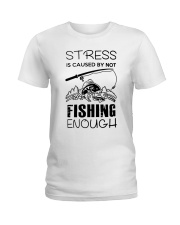 Stress Is Caused By Not Fishing Enough Ladies T-Shirt thumbnail