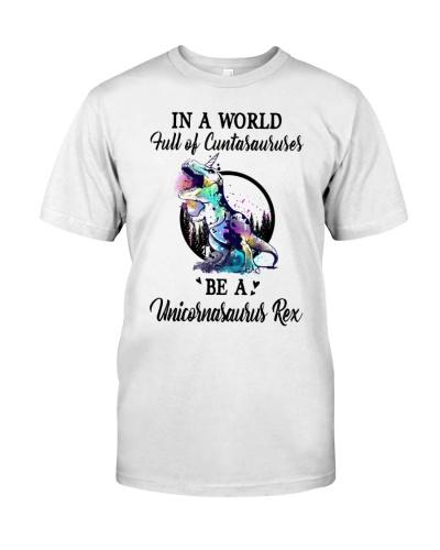 In A World Full Of Cuntasaurus Be A Unicornasaurus