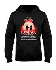 To My Wife I love You In The Morning Family  Hooded Sweatshirt thumbnail