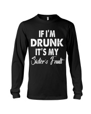 Drunk Sister Fault Long Sleeve Tee thumbnail