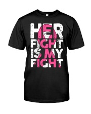 Breast Cancer Her Fight Is My Fight Classic T-Shirt front