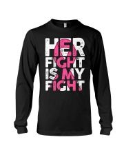 Breast Cancer Her Fight Is My Fight Long Sleeve Tee thumbnail