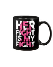 Breast Cancer Her Fight Is My Fight Mug thumbnail