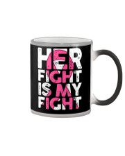 Breast Cancer Her Fight Is My Fight Color Changing Mug thumbnail