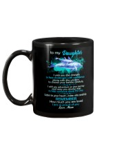 To My Daughter I Wish You The Strength Dolphin  Mug back