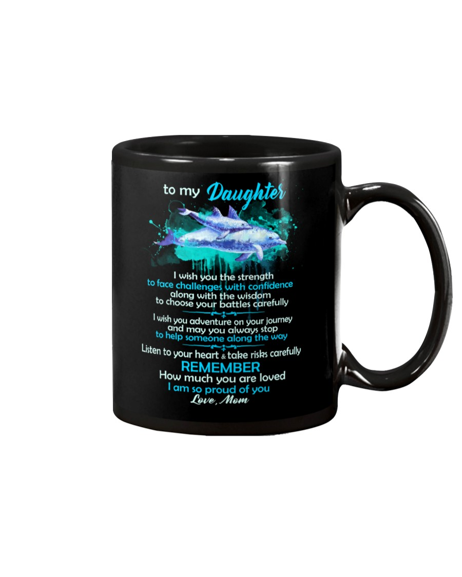To My Daughter I Wish You The Strength Dolphin  Mug