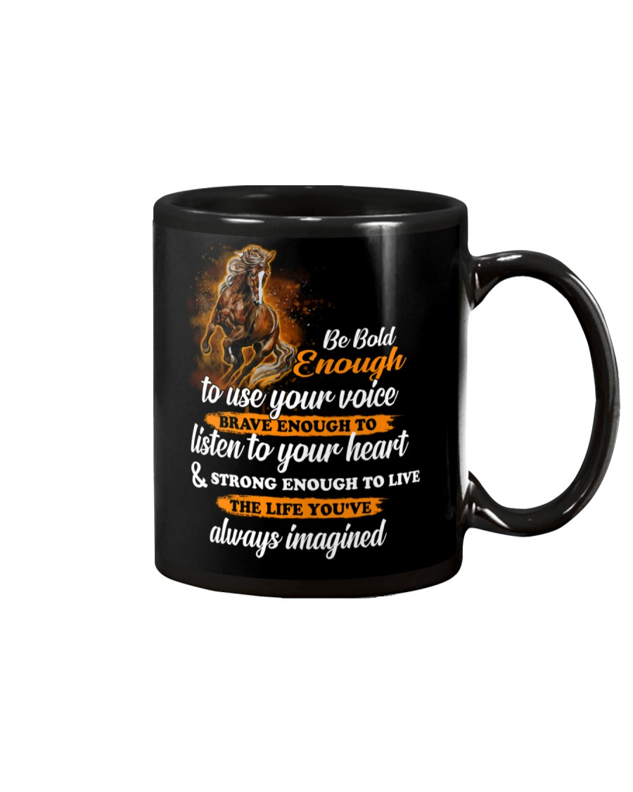 Be Bold Enough To Use Your Voice Horse  Mug