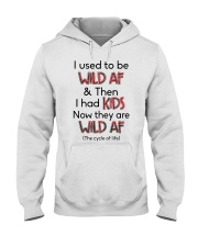 I Used To Be Wild AF Family  Hooded Sweatshirt tile