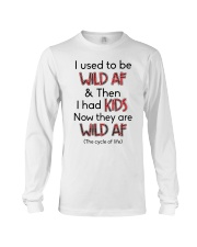 I Used To Be Wild AF Family  Long Sleeve Tee thumbnail