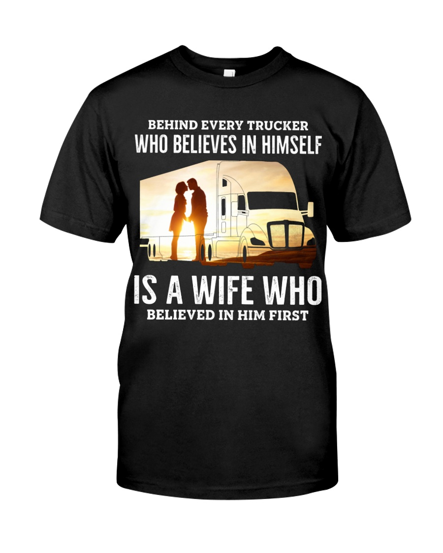 A Wife Who Believe In Him First Trucker Classic T-Shirt