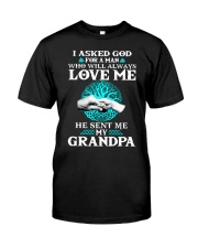 I Asked God For A Man Who Will Always Love Me Classic T-Shirt thumbnail