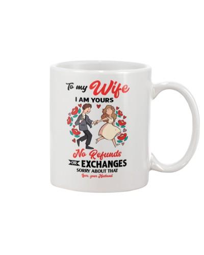 Wife I'm Yours  Or Exchanges Custom Mug