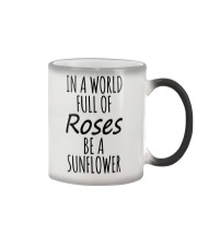 In A World Full Of Roses Be A Sunflower  Color Changing Mug thumbnail