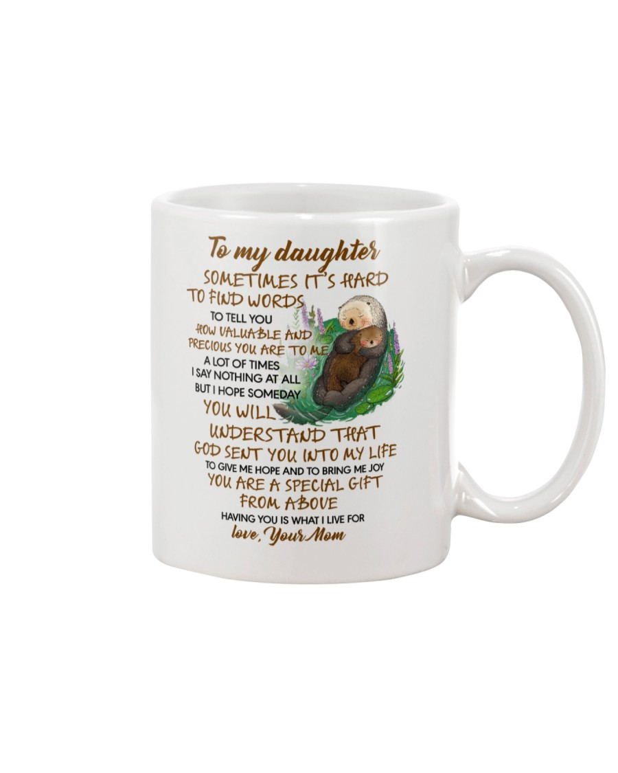 Sometimes It's Hard To Find Word To Tell You Otter Mug