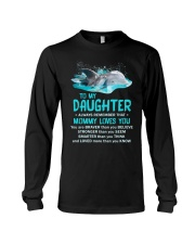 Daughter Remember Mommy Loves You Dolphin Long Sleeve Tee thumbnail