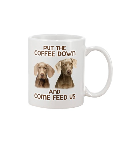 Put The Coffee Down Come Feed Us Dog