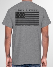 I Don't Kneel I stand for Our Fallen Heroes Shirt Classic T-Shirt garment-tshirt-unisex-back-04