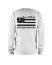 I Don't Kneel I stand for Our Fallen Heroes Shirt Long Sleeve Tee thumbnail