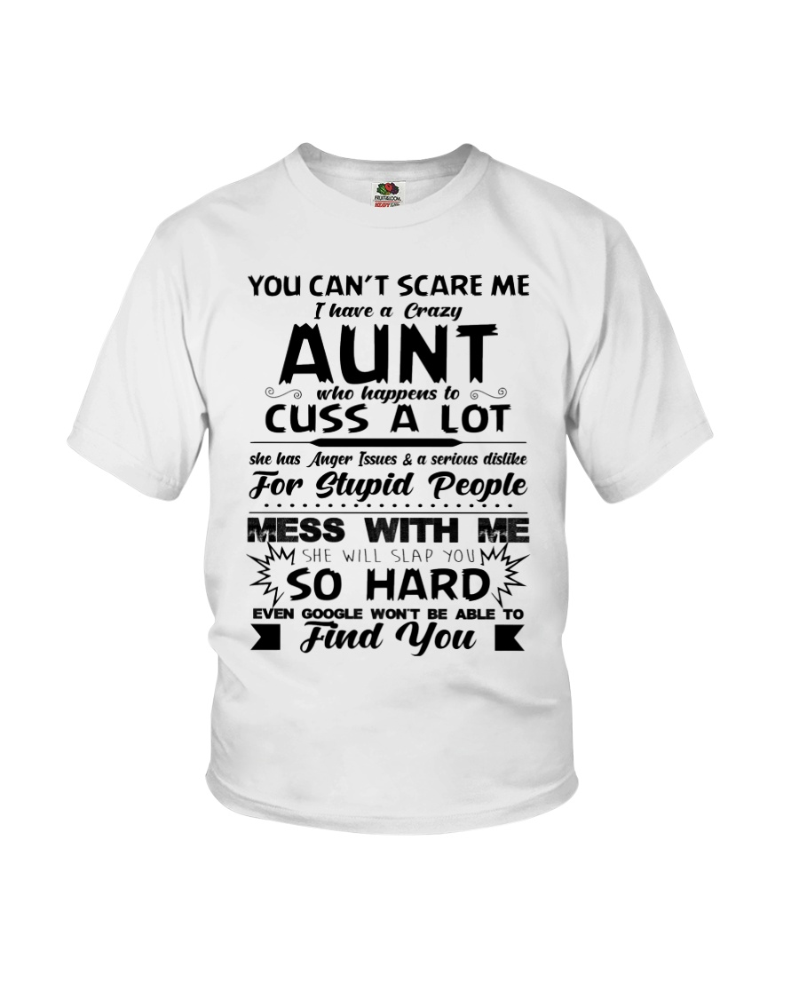 You Can't Scare Me I Have A Crazy Aunt Youth T-Shirt