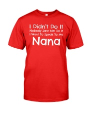 I Want To Speak To My Nana Funny Classic T-Shirt front