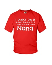 I Want To Speak To My Nana Funny Youth T-Shirt front
