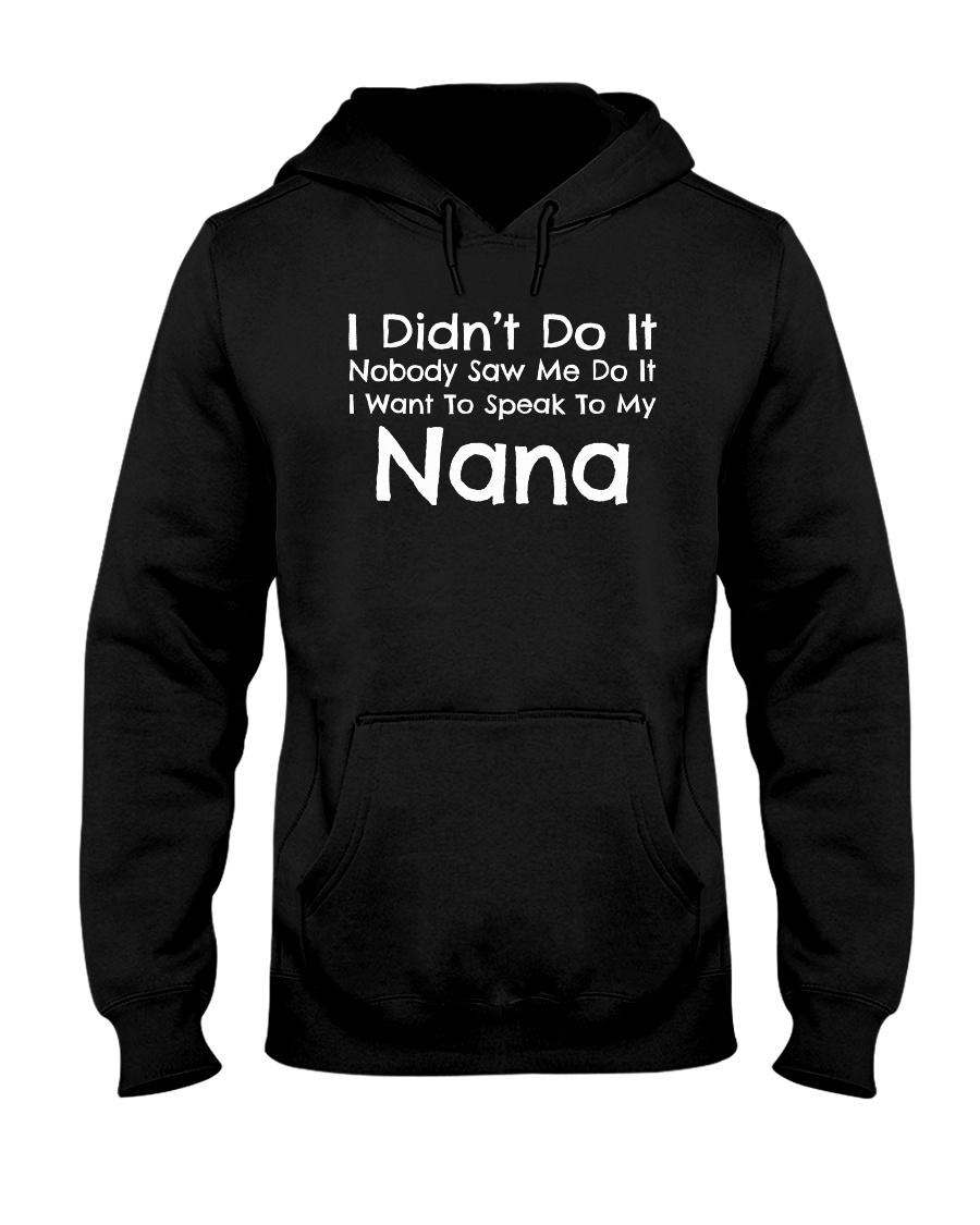 I Want To Speak To My Nana Funny Hooded Sweatshirt