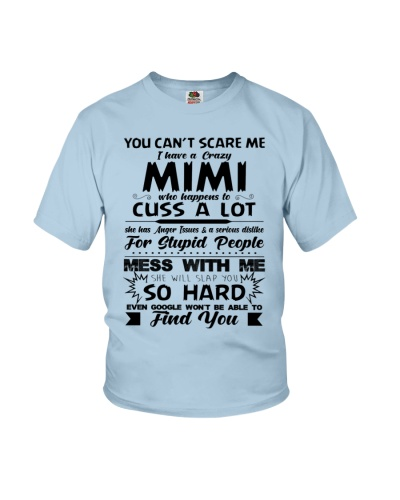 You Can't Scare Me I Have A Crazy Mimi