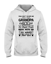 You Can't Scare Me I Have A Crazy Grandpa Hooded Sweatshirt thumbnail