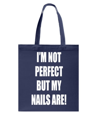 I'm not Perfect but my Nails are