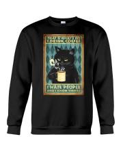 Cat I drink coffee I hate people Crewneck Sweatshirt thumbnail