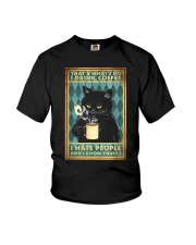 Cat I drink coffee I hate people Youth T-Shirt thumbnail