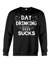 Day Drinking Because 2020 Suck Funny Crewneck Sweatshirt tile