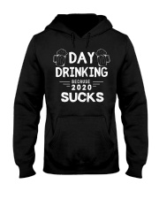 Day Drinking Because 2020 Suck Funny Hooded Sweatshirt tile