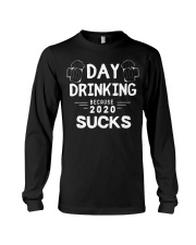 Day Drinking Because 2020 Suck Funny Long Sleeve Tee tile