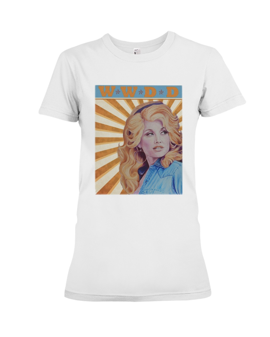 What Would Dolly Do T Shirt Premium Fit Ladies Tee