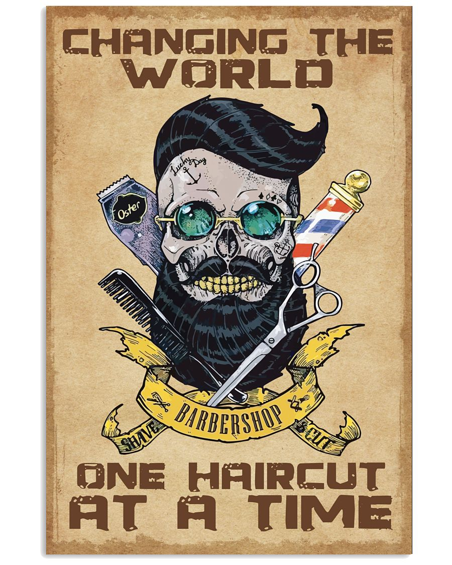 Barber - Changing the world one haircut at a time 16x24 Poster
