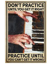 Piano - Practice until you can't get it wrong 16x24 Poster front