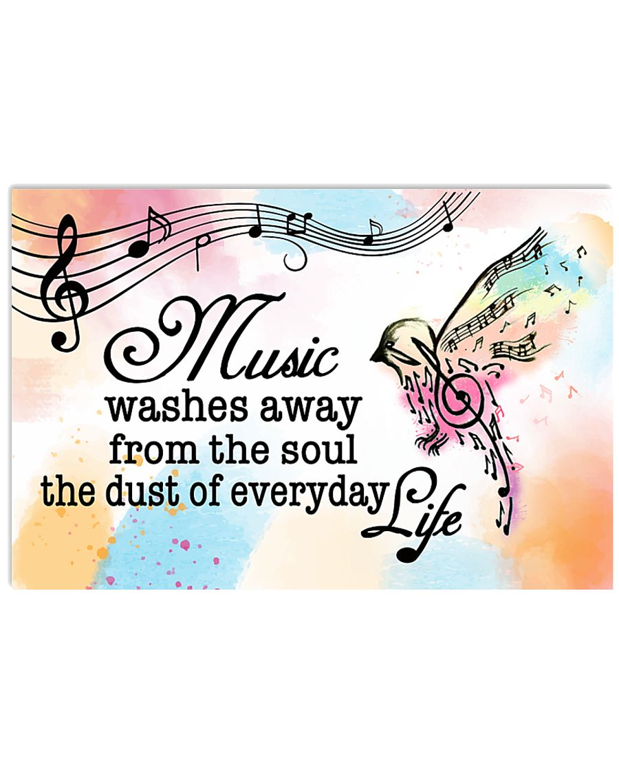 Teacher Poster - Music Washes Way From The Soul 24x16 Poster