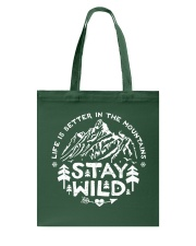 LIFE IS BETTER IN THE MOUNTAINS - STAY WILD Tote Bag thumbnail