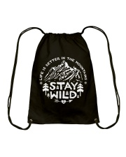 LIFE IS BETTER IN THE MOUNTAINS - STAY WILD Drawstring Bag thumbnail