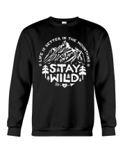 LIFE IS BETTER IN THE MOUNTAINS - STAY WILD Crewneck Sweatshirt thumbnail