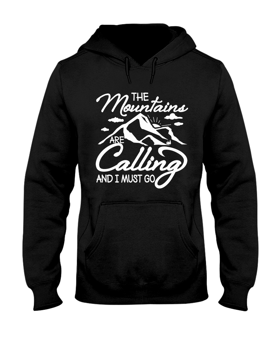 THE MOUNTAINS ARE CALLING AND I MUST GO Hooded Sweatshirt