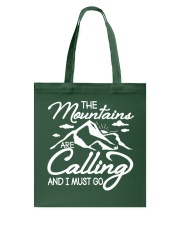 THE MOUNTAINS ARE CALLING AND I MUST GO Tote Bag thumbnail