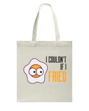 Bag Fried Tote Bag front