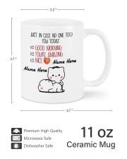 JUST IN CASE NO ONE TOLD YOU TODAY Mug ceramic-mug-lifestyle-62