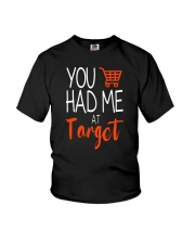 YOU HAD ME AT TARGET  Youth T-Shirt front